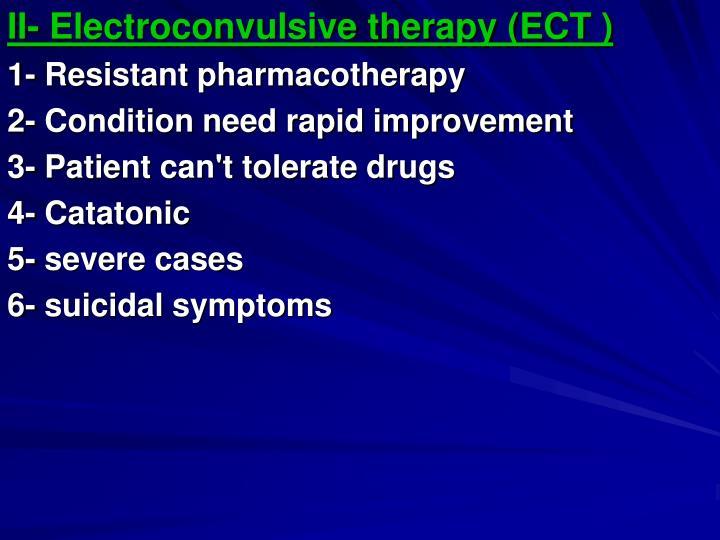 II- Electroconvulsive therapy (ECT )