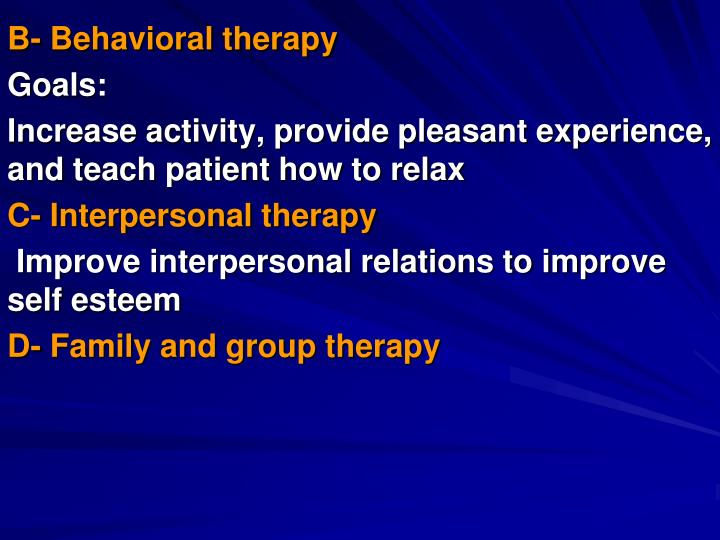B- Behavioral therapy