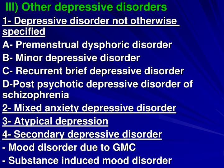 III) Other depressive disorders