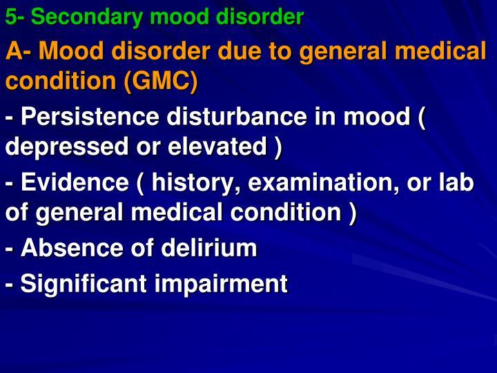 5- Secondary mood disorder