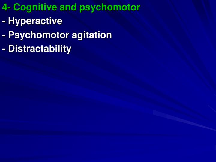 4- Cognitive and psychomotor