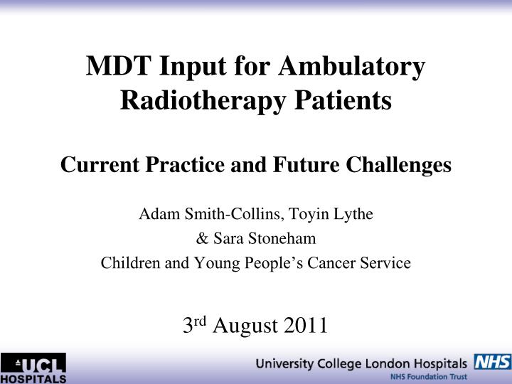 Mdt input for ambulatory radiotherapy patients current practice and future challenges