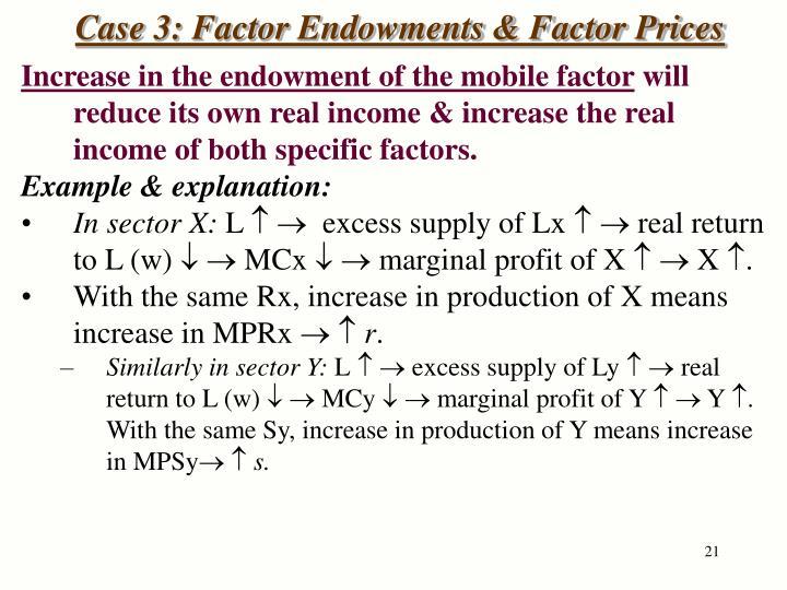 Case 3: Factor Endowments & Factor Prices