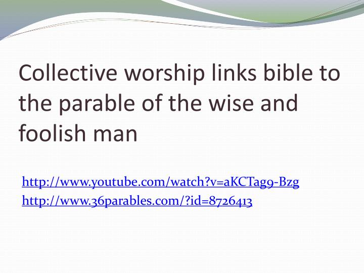 Collective worship links bible to the parable of the wise and foolish man