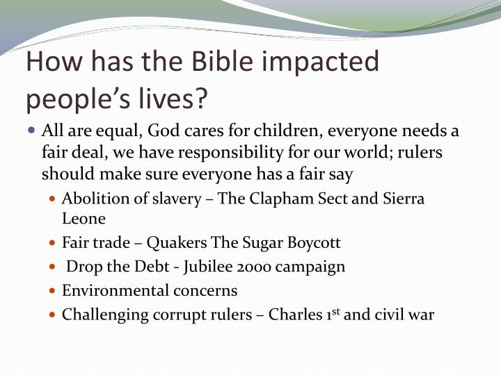 How has the Bible impacted people's lives?
