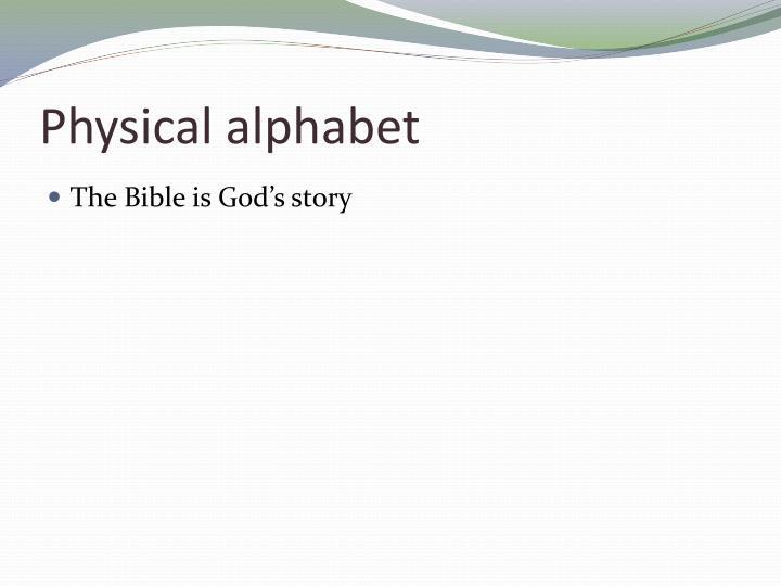 Physical alphabet