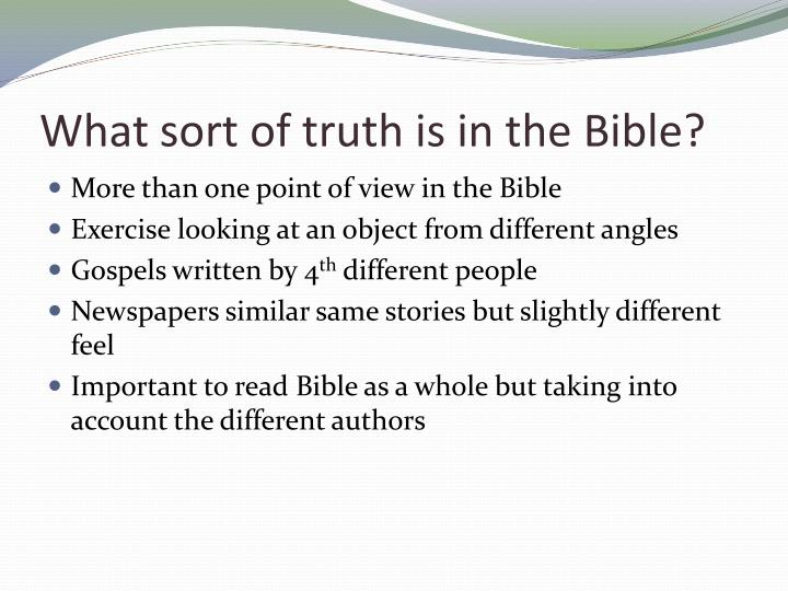 What sort of truth is in the Bible?
