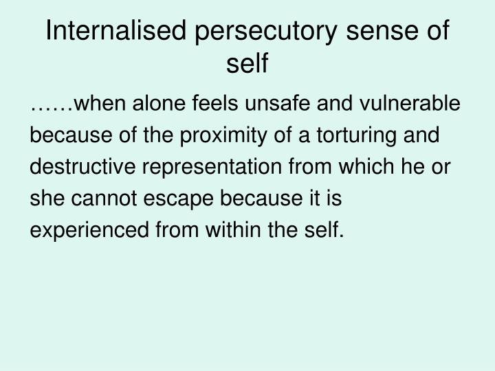 Internalised persecutory sense of self