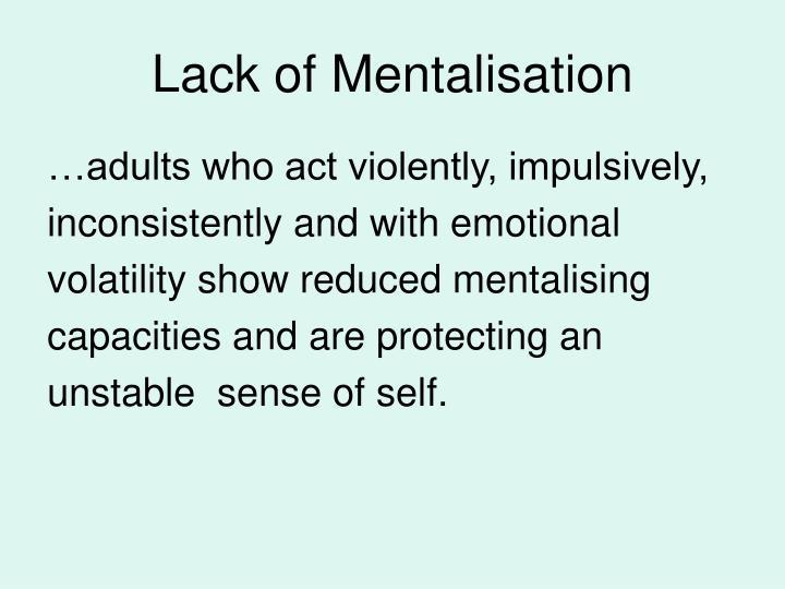 Lack of Mentalisation