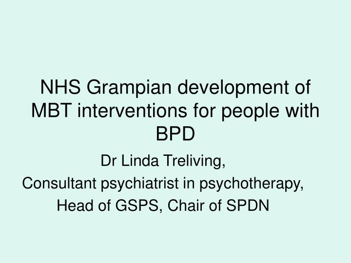 Nhs grampian development of mbt interventions for people with bpd