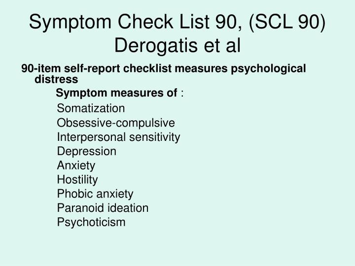 Symptom Check List 90, (SCL 90)