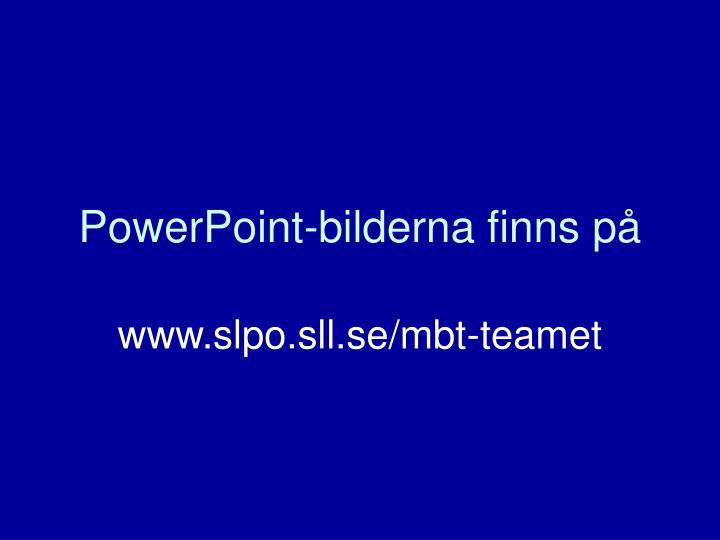 Powerpoint bilderna finns p