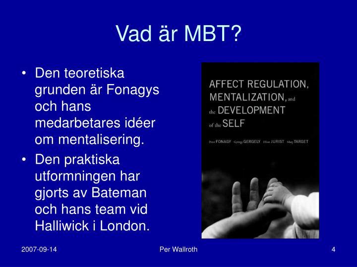 Vad är MBT?