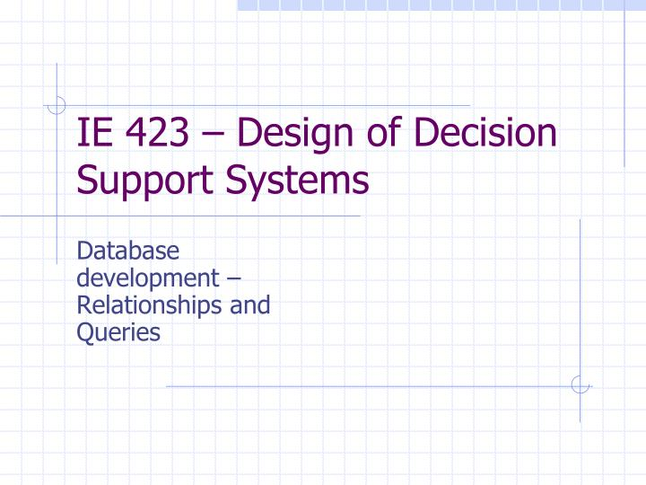 Ie 423 design of decision support systems