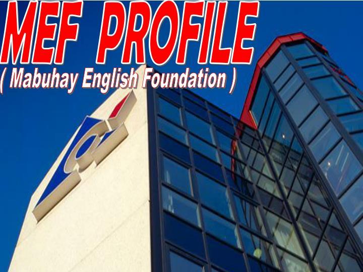 MEF  PROFILE