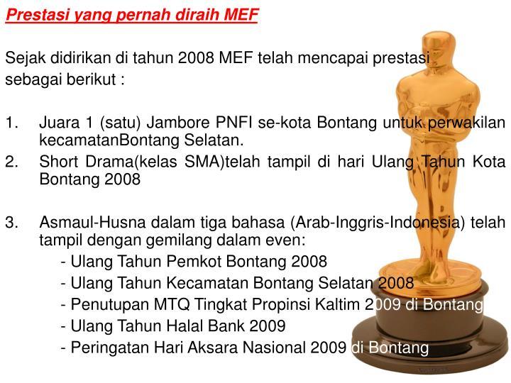 Prestasi yang pernah diraih MEF