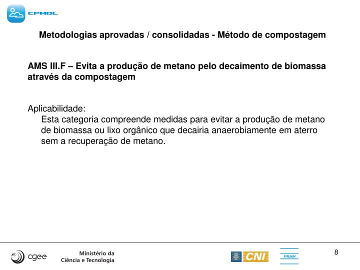 Metodologias aprovadas / consolidadas - Método de compostagem