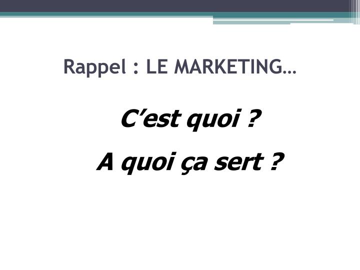 Rappel le marketing