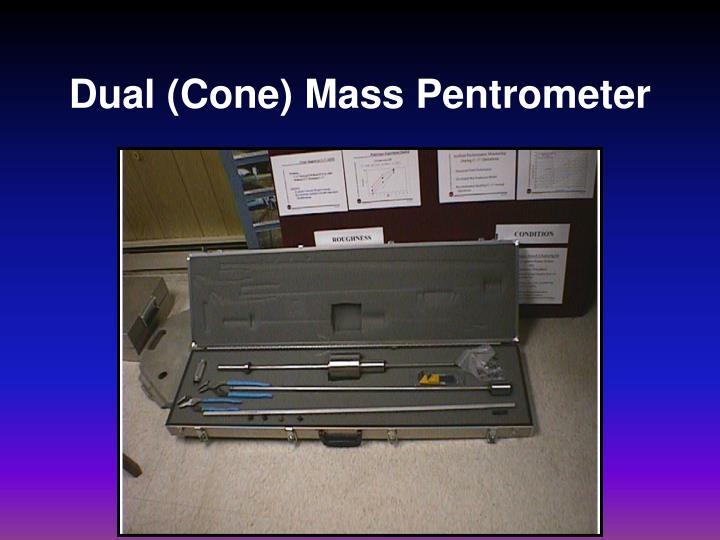 Dual (Cone) Mass Pentrometer