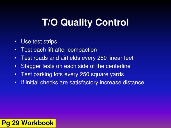 T/O Quality Control