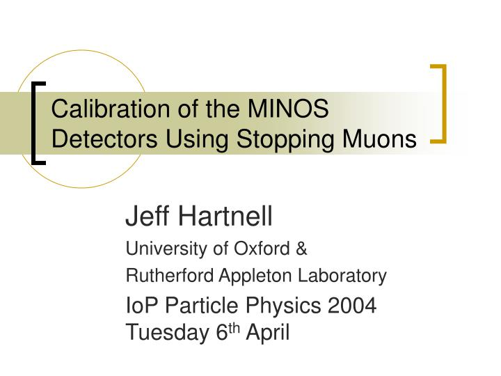 calibration of the minos detectors using stopping muons n.
