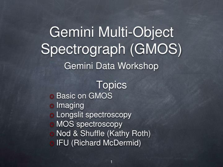 gemini multi object spectrograph gmos
