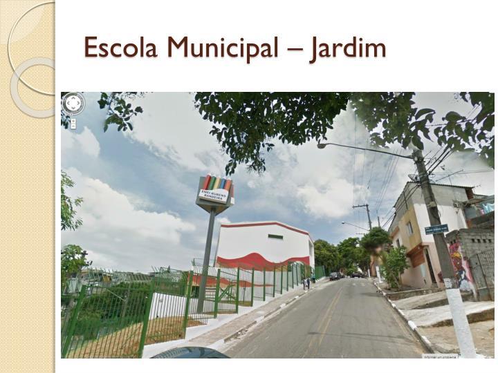 Escola Municipal – Jardim