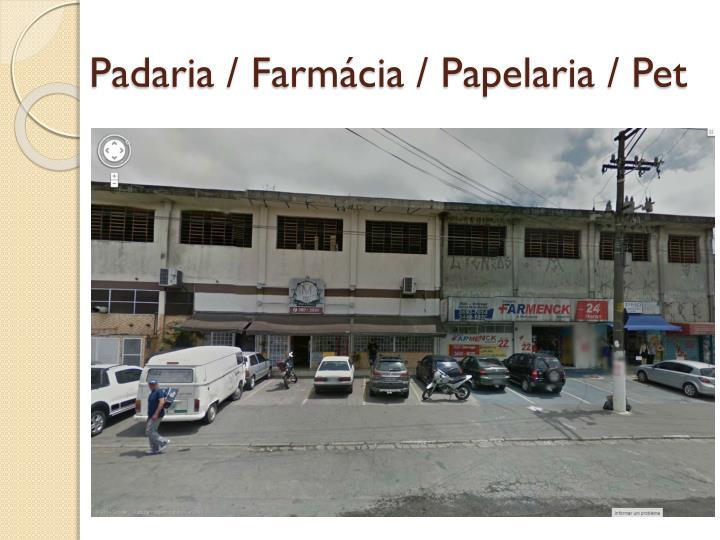 Padaria / Farmácia / Papelaria / Pet