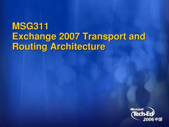 Msg311 exchange 2007 transport and routing architecture
