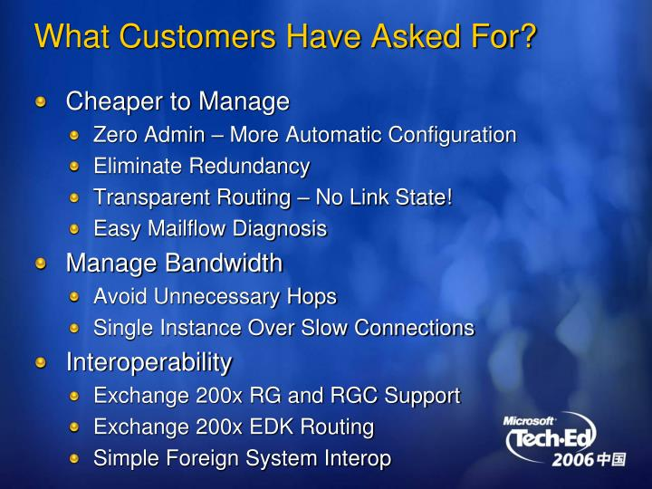 What customers have asked for
