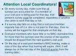 attention local coordinators