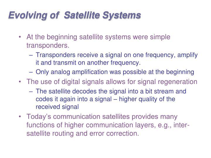 Evolving of  Satellite Systems