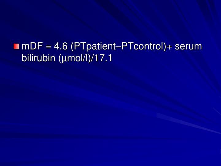 mDF = 4.6 (PTpatient–PTcontrol)+ serum bilirubin (µmol/l)/17.1