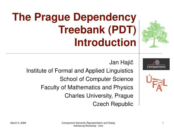 The prague dependency treebank pdt introduction