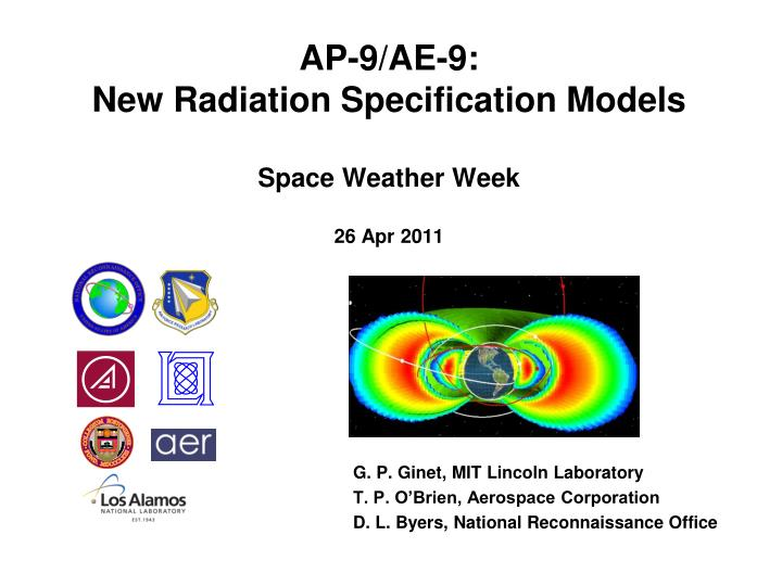 ap 9 ae 9 new radiation specification models space weather week 26 apr 2011 n.