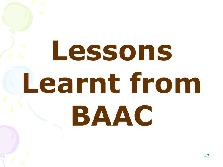 Lessons Learnt from BAAC