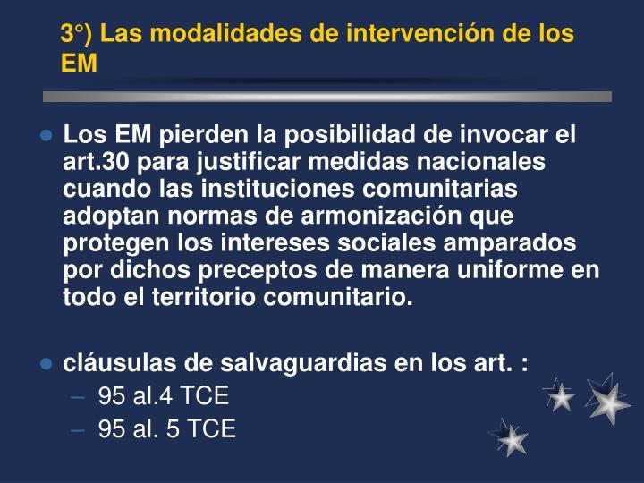 3°) Las modalidades de intervenci