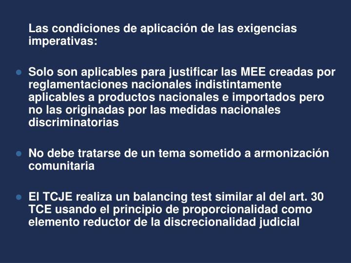 Las condiciones de aplicación de las exigencias imperativas: