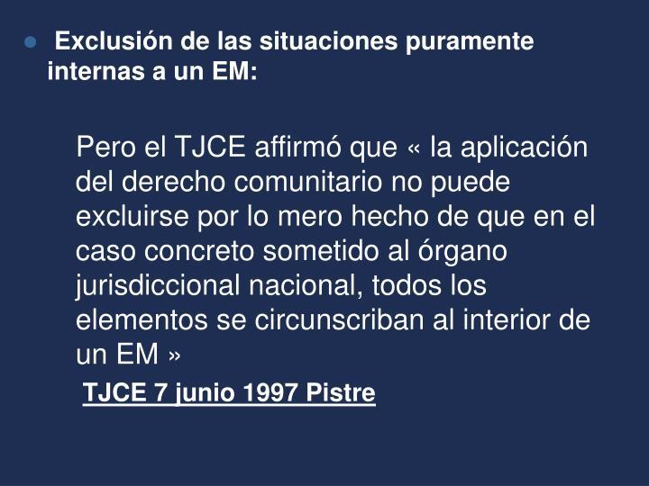 Exclusión de las situaciones puramente internas a un EM: