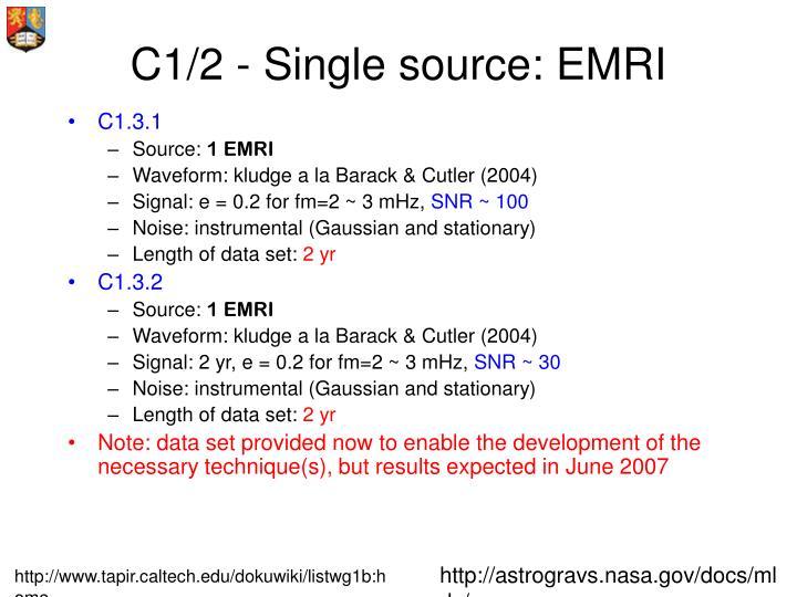 C1/2 - Single source: EMRI