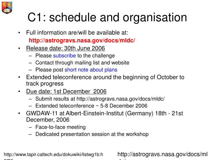 C1: schedule and organisation