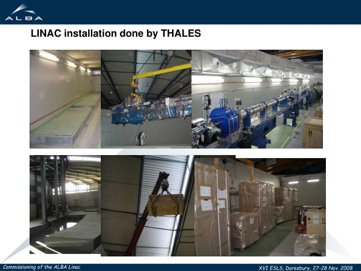 LINAC installation done by THALES