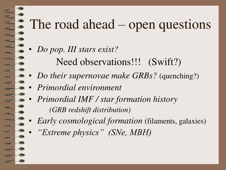 The road ahead – open questions