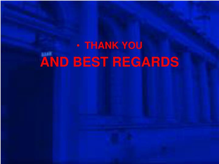 AND BEST REGARDS
