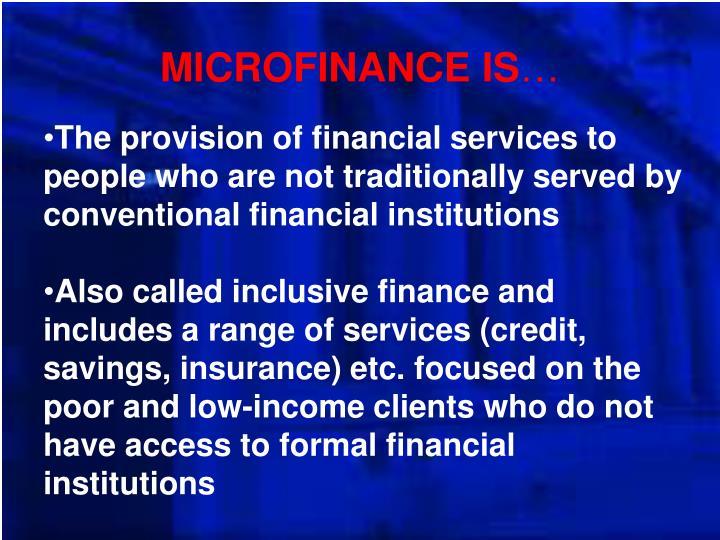 Microfinance is