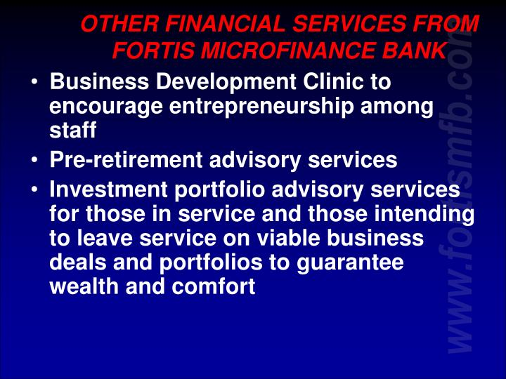 OTHER FINANCIAL SERVICES FROM FORTIS MICROFINANCE BANK