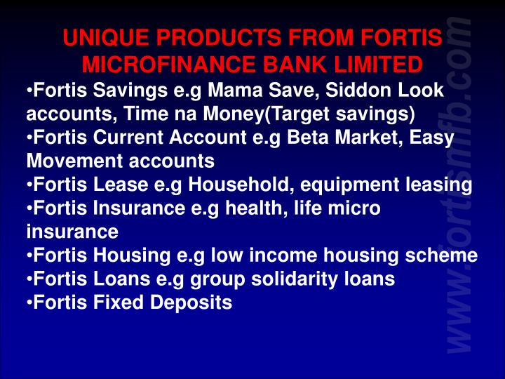 UNIQUE PRODUCTS FROM FORTIS MICROFINANCE BANK LIMITED