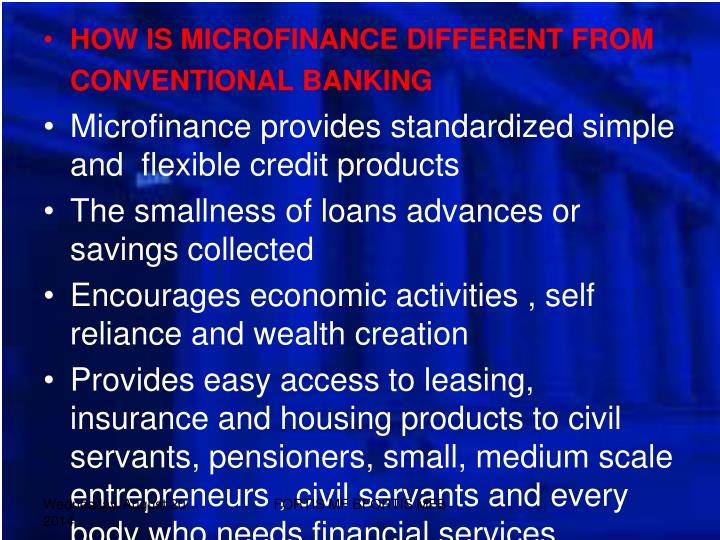 HOW IS MICROFINANCE DIFFERENT FROM CONVENTIONAL BANKING