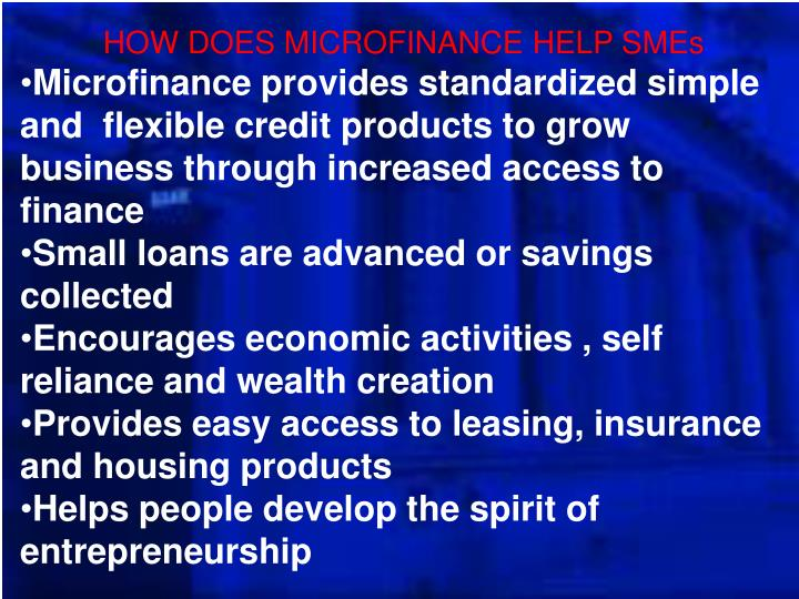 HOW DOES MICROFINANCE HELP SMEs