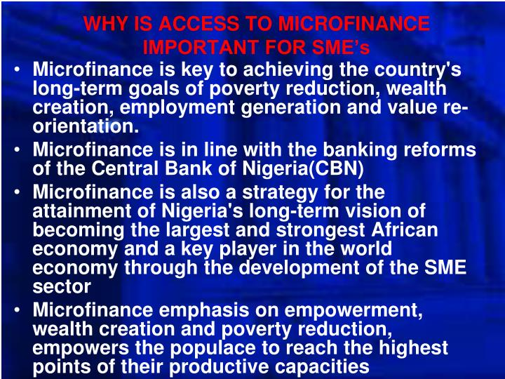 WHY IS ACCESS TO MICROFINANCE IMPORTANT FOR SME's